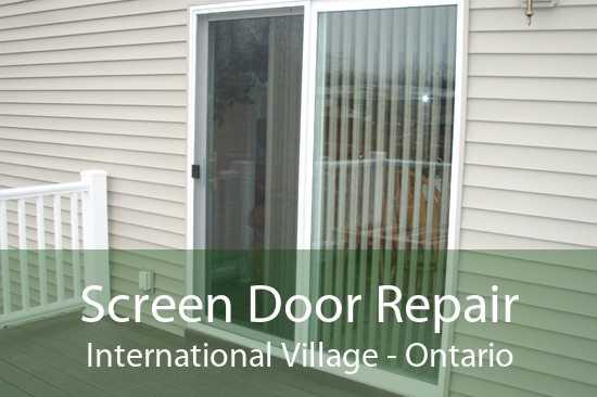 Screen Door Repair International Village - Ontario