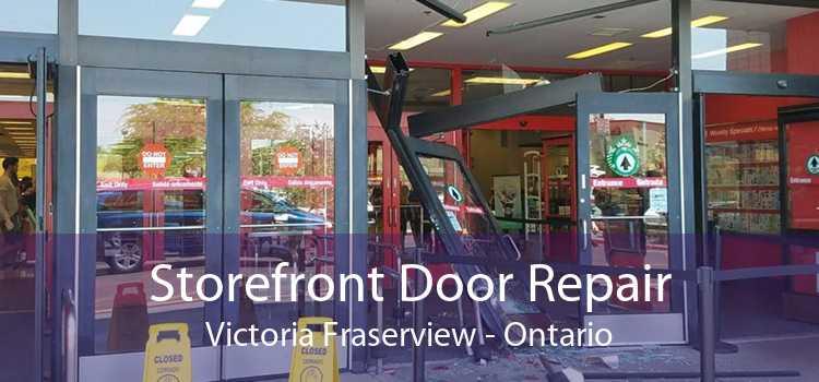 Storefront Door Repair Victoria Fraserview - Ontario