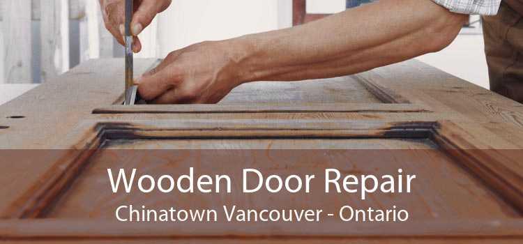 Wooden Door Repair Chinatown Vancouver - Ontario